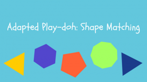 Adapted Play-doh- Shape Matching