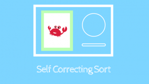 Self Correcting Sort