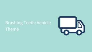 brushing teeth vehicle theme