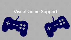 visual games support