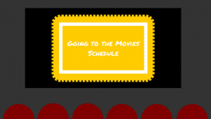 Going to the Movies Schedule