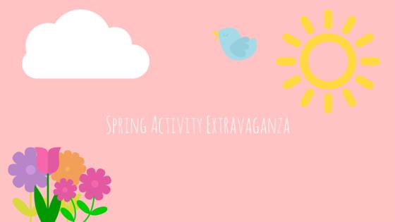 Spring Activity Extravaganza