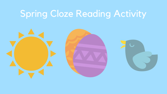 Spring Cloze Reading Activity