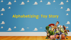 Alphabetizing: Toy Story