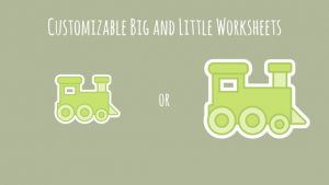 Customizable Big and Little Worksheets