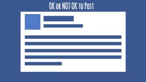 Facebook Worksheet: OK or NOT OK to Post