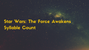 Star Wars- The Force Awakens Syllable Count