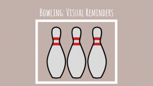 bowling visual reminders