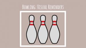 bowling visual reminders