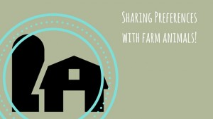 Sharing Preferences with Farm Animals