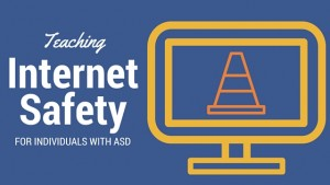 Teaching internet Safety for Individuals with autism