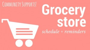 Grocery Store Schedule + Reminders