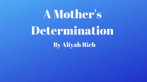 A Mother's Determination