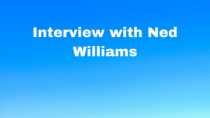 Interview with Ned Williams